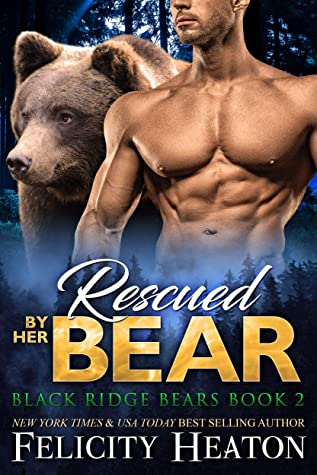 cover for Black Ridge Bears 2 - Rescued By Her Bear by Felicity Heaton