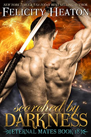 book cover for Eternal Mates 18 - Scorched by Darkness by Felicity Heaton