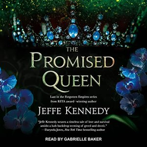 The Promised Queen (Forgotten Empires #3) by Jeffe Kennedy @TantorAudio