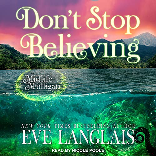 audiobook for Midlife Mulligan 3 - Don't Stop Believing by Eve Langlais - Narrated by Nicole Poole