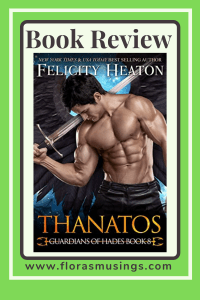 Pinterest Pin - Book Review - Guardians of Hades 8 - Thanatos by Felicity Heaton