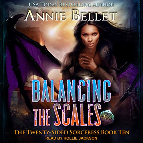 audiobook cover for The Twenty-Sided Sorceress 10 - Balancing The Scales by Annie Bellet - Read by Hollie Jackson