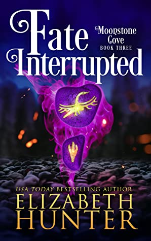 book cover for Moonstone Cove 3 - Fate Interrupted by Elizabeth Hunter