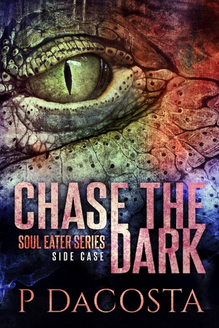 book cover for Soul Eater 2.5 - Chase The Dark by Pippa DaCosta