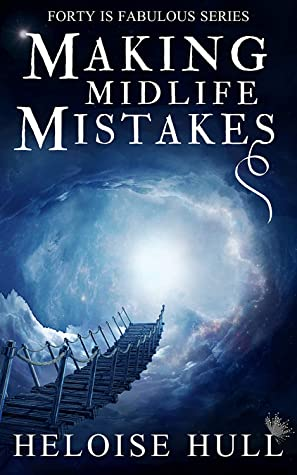 book cover for Forty is Fabulous 3 - Making Midlife Mistakes by Heloise Hull
