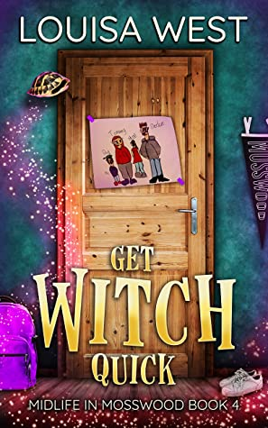 book cover for Midlife in Mosswood 4 - Get Witch Quick by Louisa West