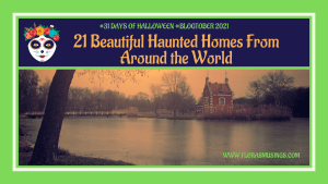 Day 19: The 21 Most Beautiful Haunted Homes Around the World