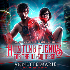 audiobook cover for The Guild Codex Demonized 3 - Hunting Fiends for The Ill-Equipped by Annette Marie - Read by Cris Dukehart