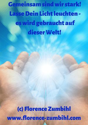 Lasse Dein Licht leuchten - es wird gebraucht auf dieser Welt