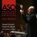 Florent Schmitt: Psalm 47, Leon Botstein, American Symphony Orchestra, Bard Festival Chorale