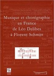 Musique et Choregraphie en France a Leo Delibes a Florent Schmitt Branger 2010