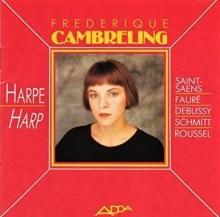Frederique Cambreling Saint-Saens, Faure, Schmitt Roussel ADDA