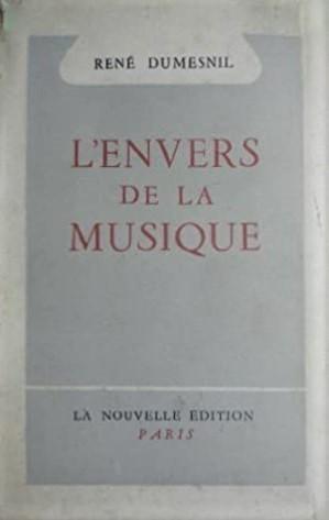 Rene Dumesnil L'Envers de la musique