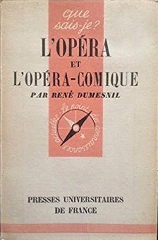 Rene Dumesnil L'Opera et l'Opera-Comique