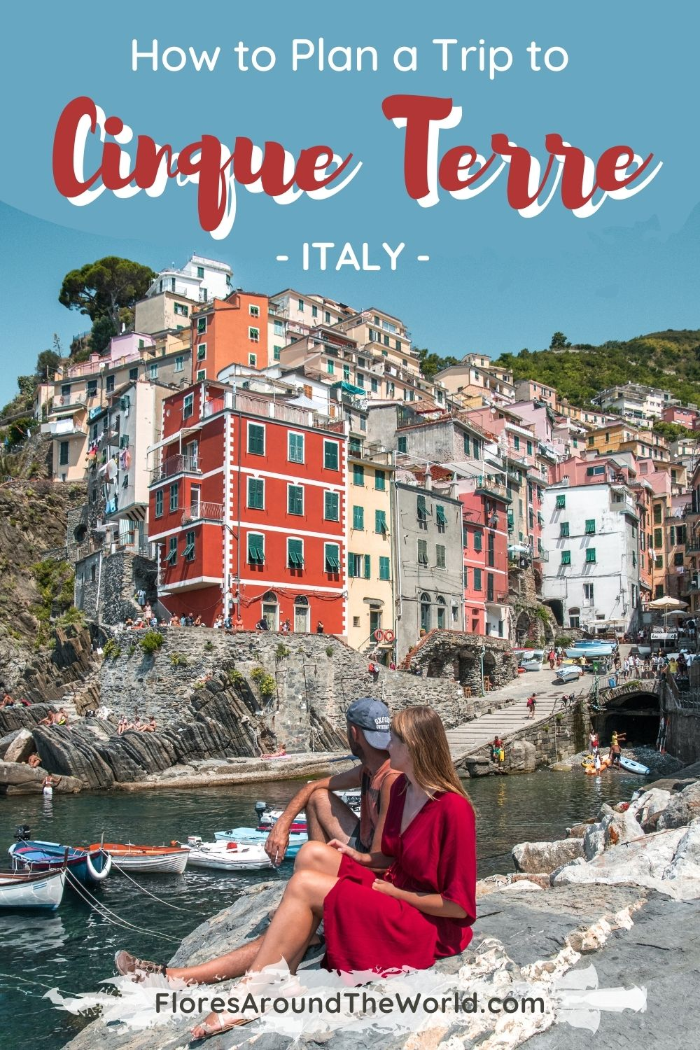 5 Towns of Cinque Terre: How to Plan Your Visit