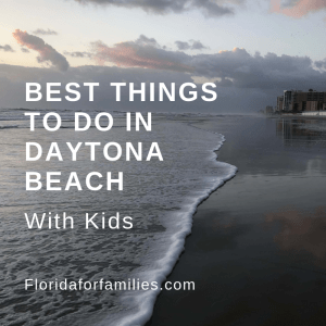 Best Things to Do with Kids in Daytona Beach