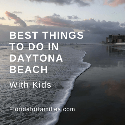 Best Things To Do in Daytona Beach with Kids