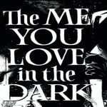 the me you love in the dark header