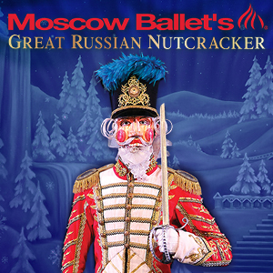 Moscow Ballet's Great Russian Nutcracker- Evening