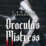 Cover Reveal: Carmen Stefanescu's Dracula's Mistress