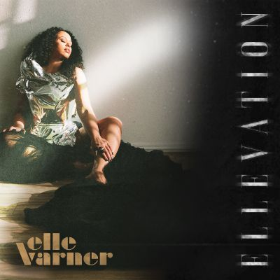 Elle Varner releases new project ELLEVATION via Entertainment One