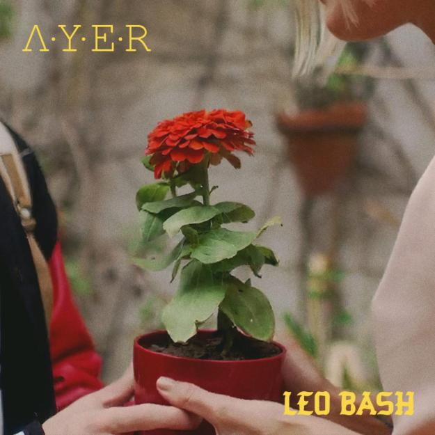 "Leo Bash Unveils New Single ""Ayer"""