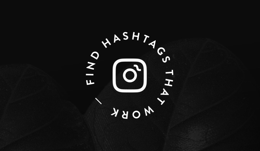 Hashtags that work. Get more Instagram likes