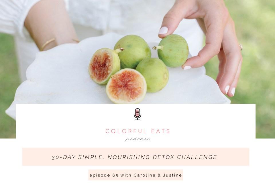 Episode 65: 30-day Simple, Nourishing Detox Challenge