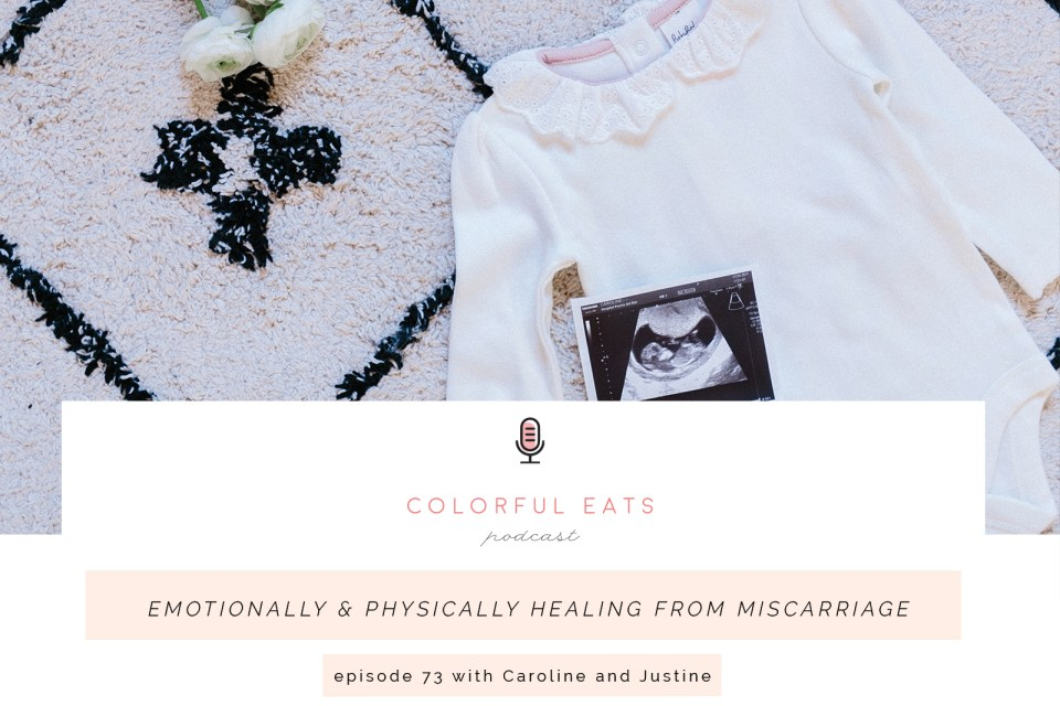 Episode 73: Emotionally & Physically Healing from Miscarriage