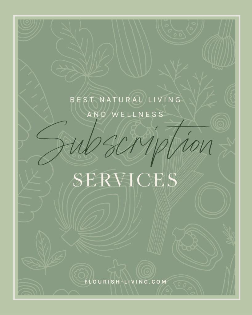 Best_Natural Living_Wellness_Subscription_Services_Flourish_Caroline_Potter_NTP