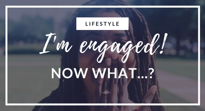 I'm Engaged! Now What…?