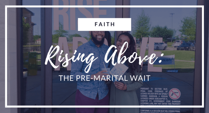 Rising Above: The Pre-Marital Wait