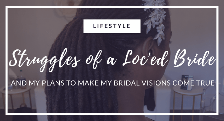 Struggles of a Loc'ed Bride