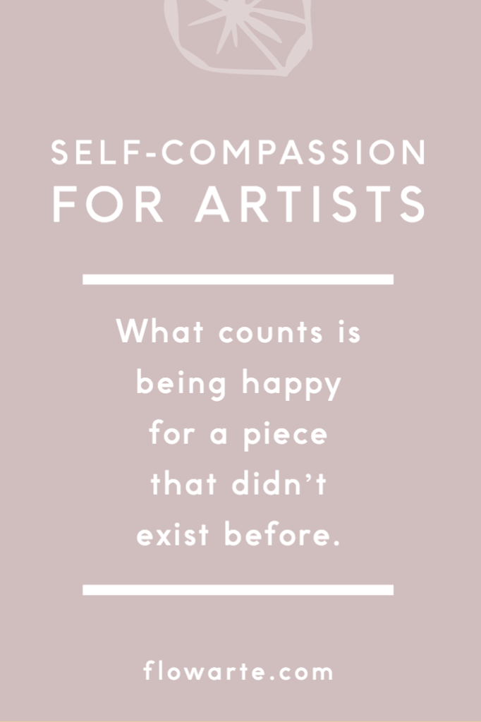 Self-compassion for artists Pin for Later