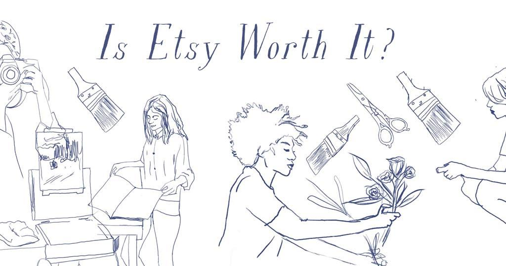 Is Etsy Worth It?