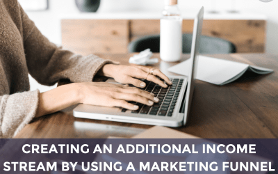Creating an Additional Income Stream by Using a Marketing Funnel