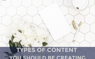 Types of Content You Should Be Creating