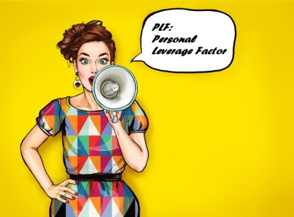 """A woman holding a megaphone, shouting """"Personal Leverage Factor"""""""