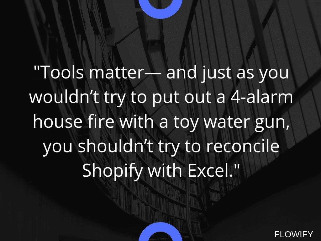 Don't Reconcile Shopify with Excel