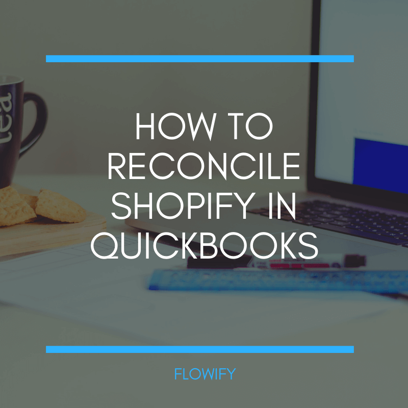 Shopify Quickbooks Reconcile