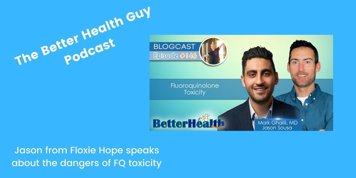 Floxie Hope On The Better Health Guy Podcast