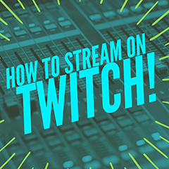 Learn how to stream on twitch successfully!