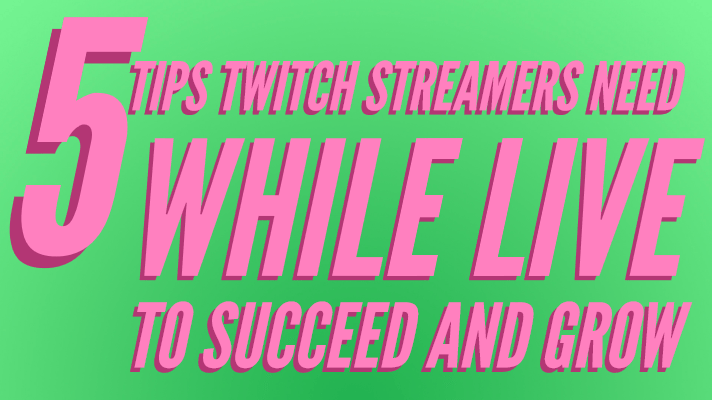 "Title image with ""5 Tips Twitch Streamers Need"" in pink"