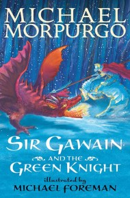 Sir Gawain and the Green Knight - Michael Morpurgo