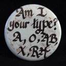 "Pin, ""Am I Your Type? A, O, AB, X, RH"""