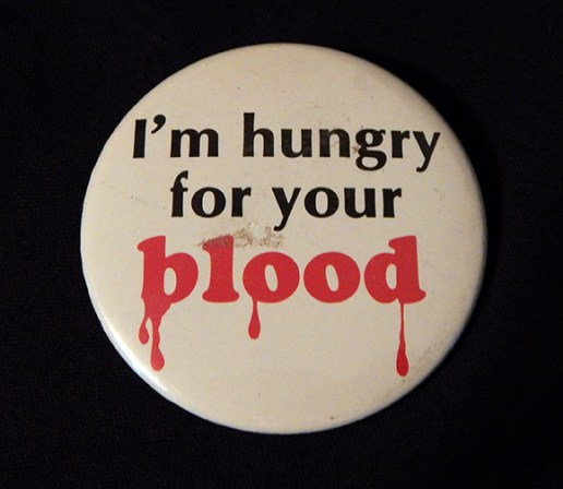 """Pin, """"I'm hungry for your blood"""""""