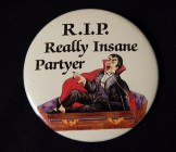 "Pin, ""R.I.P. Really Insane Partyer"""