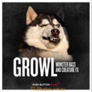 Push Button Bang Growl - Monster Bass & Creature для FL Studio