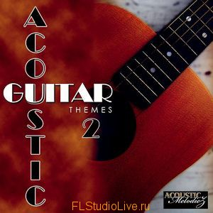 Acoustic Melodiez - Acoustic Guitar Themes 2 для FL Studio