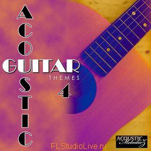 Сэмплы и лупы Acoustic Melodiez - Acoustic Guitar Themes 4 - для FL Studio 10